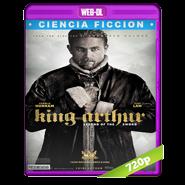 El Rey Arturo: La leyenda de la espada WEB-DL 720p (2017) Audio Dual 5.1