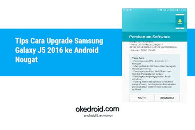 Tips Cara Update Upgrade Samsung Galaxy J5 2016 Marshmallow ke Nougat Android
