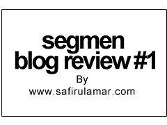 Segmen Blog Review Safirul Amar
