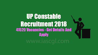 UP Constable Recruitment 2018 for 41520 Vacancies - Get Details