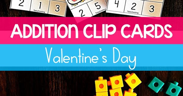 Valentine\'s Day Addition Clip Cards | Totschooling - Toddler ...