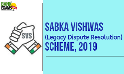 Sabka Vishwas(Legacy Dispute Resolution) Scheme,2019