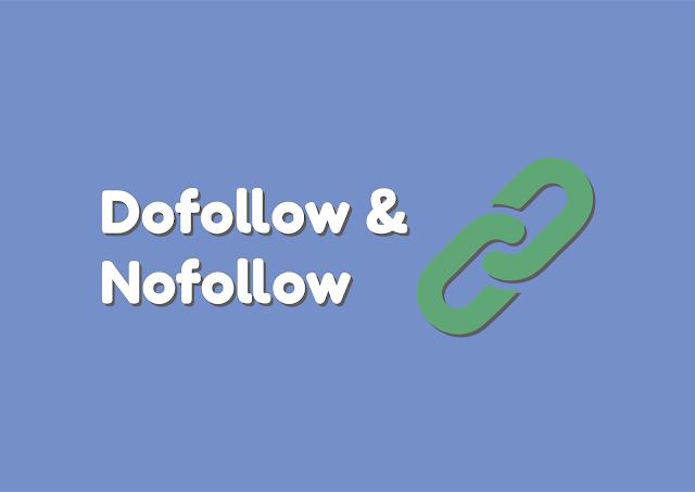 Maksud dan Perbedaan Link Nofollow dan Dofollow