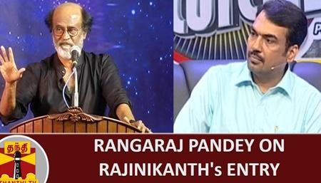 Rangaraj Pandey on Rajinikanth's entry into Politics