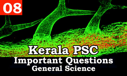 Kerala PSC - Important and Repeated General Science Questions - 08