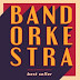 Bandorkestra – Best Seller (CNI/Look Studio, 2018)
