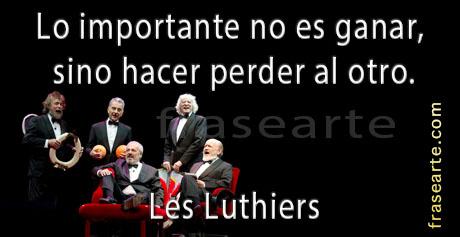 Frases ganar o perder – Les Luthiers