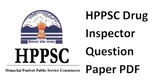 HPPSC Drug Inspector (DI) Previous Year Question Paper & Syllabus 2018