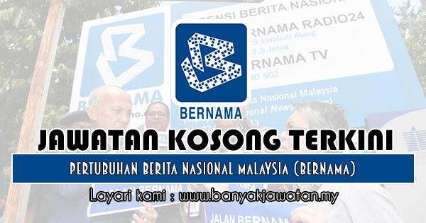 Jawatan Kosong 2019 di Pertubuhan Berita Nasional Malaysia (BERNAMA)