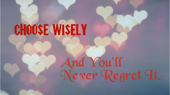 Best Inspirational Quotes. Quotes About Choosing Wisely.