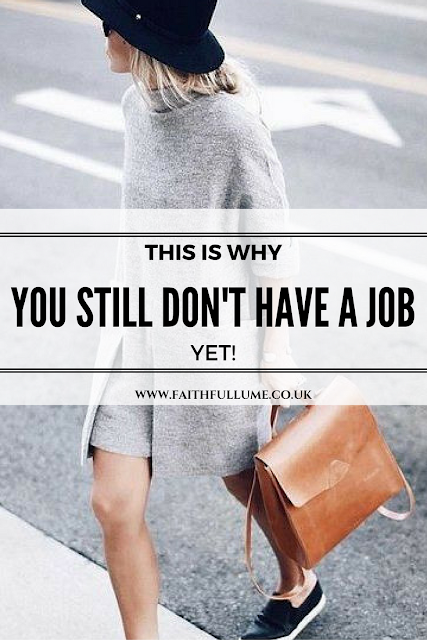 HERE'S THE REASON WHY YOU STILL DON'T HAVE A JOB, PLUS TIPS TO FIX THAT!