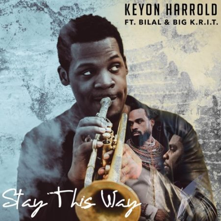 Keyon Harrold ft. Bilal & Big K.R.I.T – Stay This Way