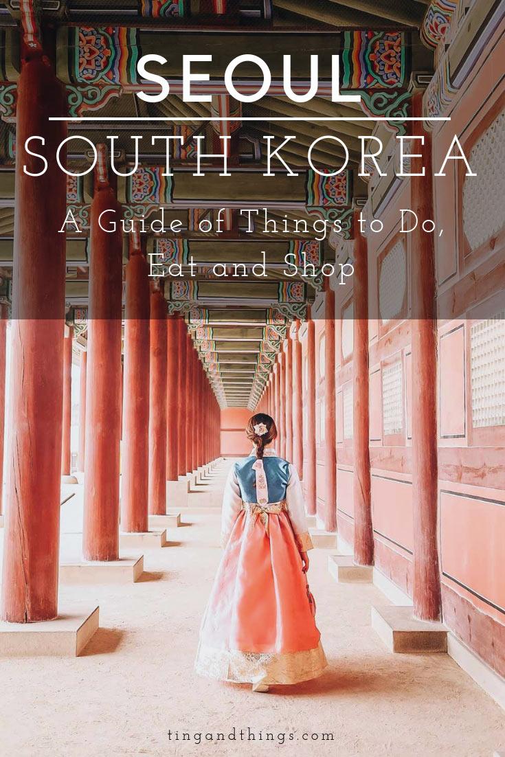 Seoul South Korea - A Guide of Things to do, eat and shop via tingandthings.com