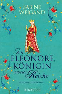 Sabine Weigand - Ich, Eleonore, Königin zweier Reiche