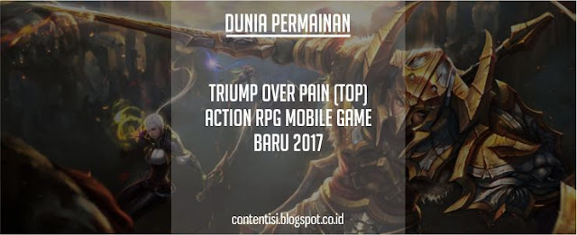 Triump Over Pain Action RPG Mobile Game Baru 2017
