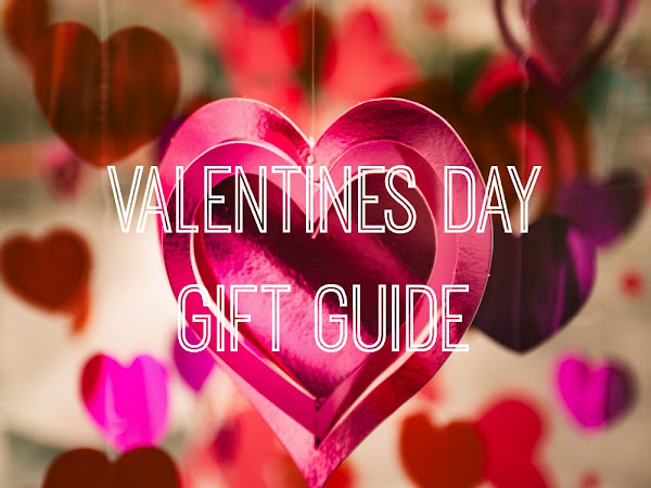 Valentines Day Gift Guide {2019}