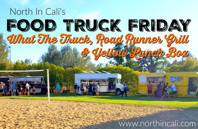 Food Truck Fridays : What The Truck, Road Runner Grill, & Yellow Lunch Box  Redding, California  www.northincali.com