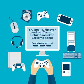 5 Game Android Multiplayer Untuk Dimainkan Bersama-sama