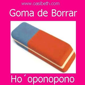 HO´OPONOPONO : GOMA DE BORRAR