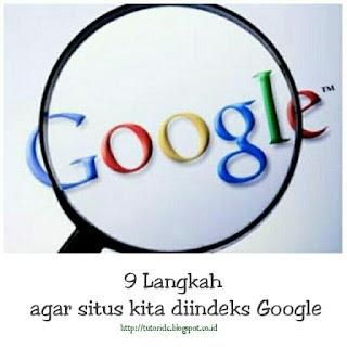 9 langkah agar situs Kita diindeks Google