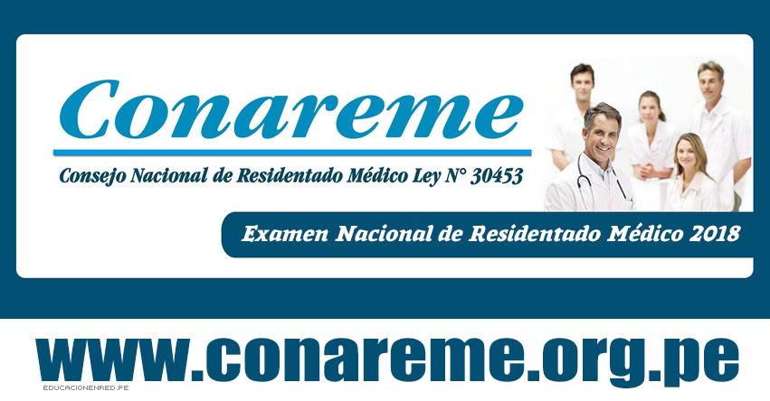 RESULTADOS CONAREME 2018: Ingresantes Residentado Médico (Examen 03 Junio) Consejo Nacional de Residentado Médico - www.conareme.org.pe