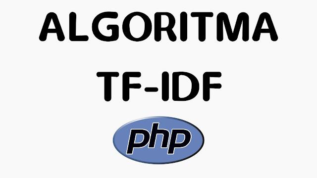 Contoh Aplikasi TF-IDF Berbasis Web PHP (Information Retrieval)