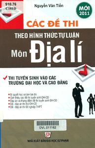 Các đề thi theo hình thức tự luận môn Địa lí - Nguyễn Văn Tiến