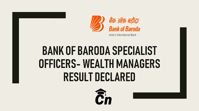Bank of Baroda S.O Result, BoB Specialist Officers result, Bank of Baroda Wealth Manager Result, Careerneeti