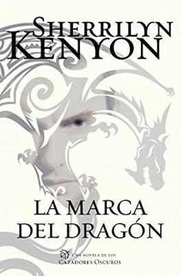 LIBRO - La marca del dragón (Cazadores Oscuros #26) Sherrilyn Kenyon (Plaza & Janes - 6 Julio 2017) Literatura - Novela - Romántica - Paranormal - Fantasia COMPRAR ESTE LIBRO EN AMAZON ESPAÑA