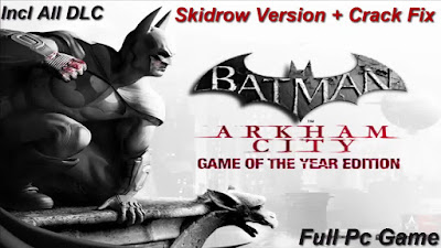 Free Download Game Batman: Arkham City GOTY Edition Pc Full Version – Skidrow Version – Crack Fix – Last Update 2015 – Incl All DLCs – Multi Links – Direct Link – Torrent Link – Working 100% .