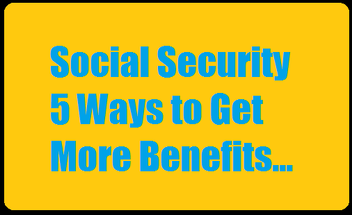 5-ways-to-get-more-social-security-benefits