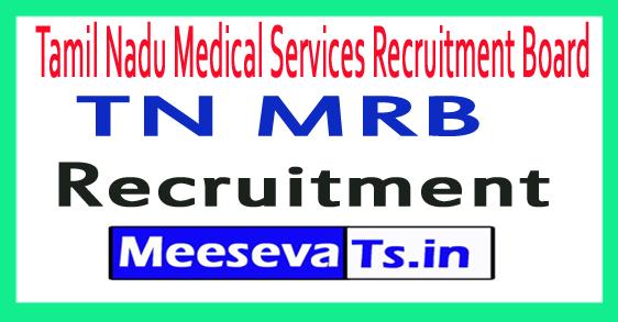 Tamil Nadu Medical Services Recruitment Board TN MRB Recruitment 2018