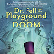 BLOG TOUR, INTERVIEW & REVIEW: Dr. Fell and the Playground of Doom by David Neilsen