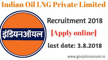 Indian Oil LNG Private Limited Recruitment 2018