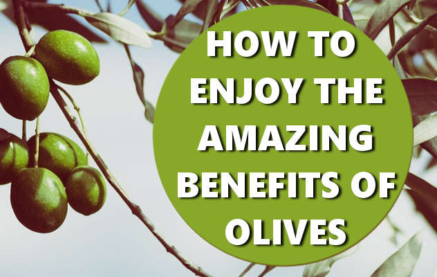 how to enjoy the amazing benefits of olives basichowtos.com