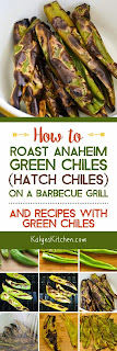 How to Roast Anaheim Green Chiles (Hatch Chiles) on a Barbecue Grill and Recipes with Green Chiles found on KalynsKitchen.com