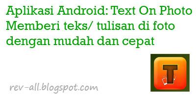 Text on Photo - aplikasi android untuk menulis di foto dengan cerpat dan mudah (rev-all.blogspot.com)