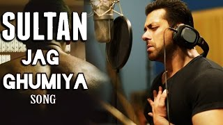 Salman Khan Jag Ghumiya Song Sultan Movie