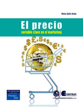 El precio: Variable clave en marketing – Niria Goñi Avila