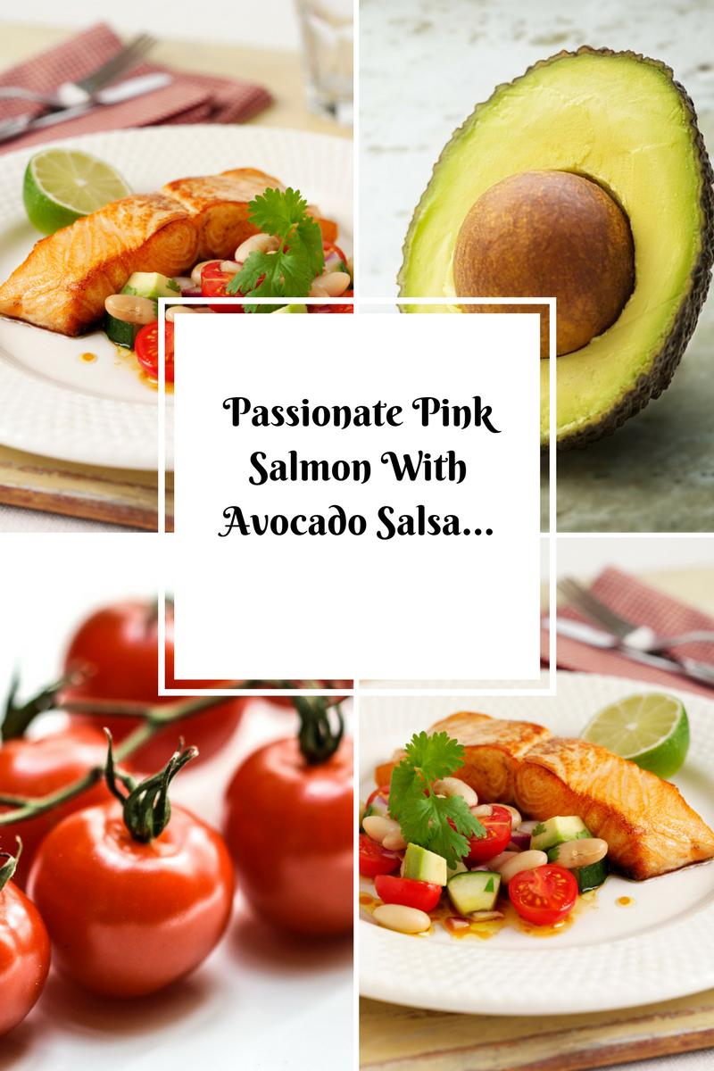 Passionate Pink Salmon With Avocado Salsa