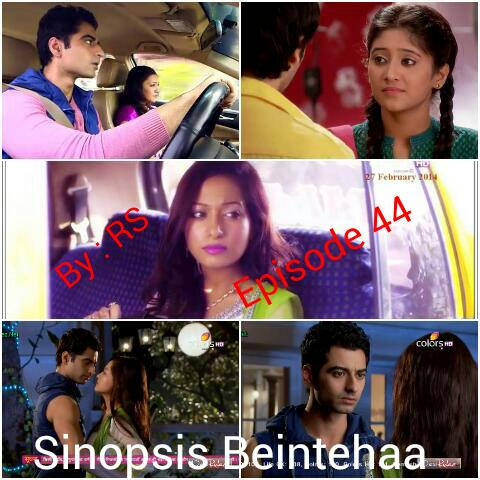 Sinopsis Beintehaa Episode 44