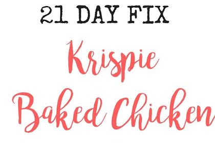 21 DAY FIX KRISPIE BAKED CHICKEN
