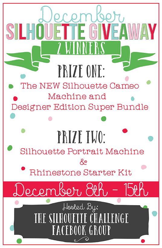 Silhouette Giveaway, 2 Winners, December 8th - 15th Hosted by The Silhouette Facebook Challenge Group