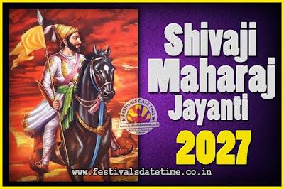 2027 Chhatrapati Shivaji Jayanti Date in India, 2027 Shivaji Jayanti Calendar