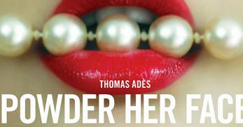 Thumbnail for Adès - Powder Her Face (NI Opera, 2017)
