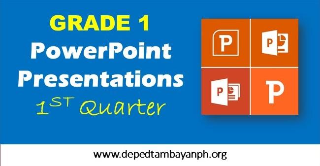 Grade 1 PowerPoint Presentations – First Quarter | Deped Network