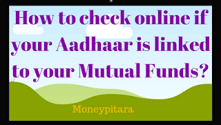 How to check online if your Aadhaar is linked to your Mutual Funds?