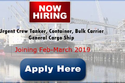 Looking Crew For Tanker, Container, Bulk Carrier, General Cargo Ships