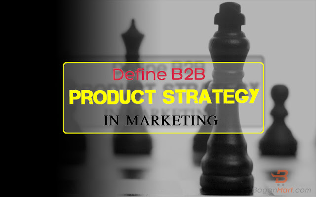 define b2b product strategy in markeing