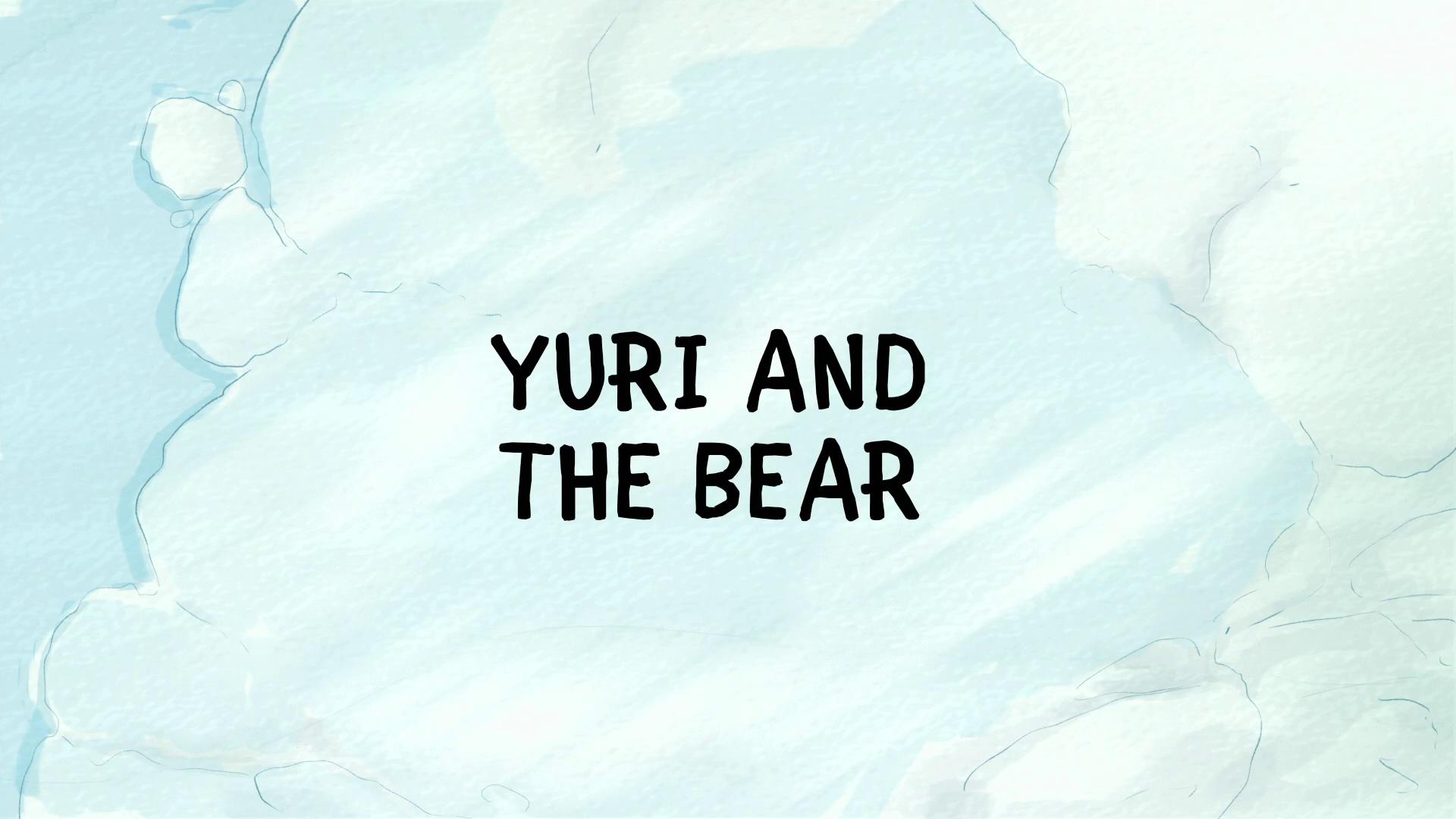 Ursos sem Curso - Yuri e o Urso